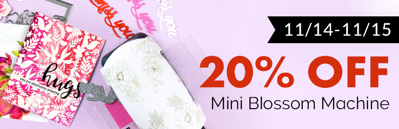 20% OFF on the Mini Blossom Die Cutting Machine